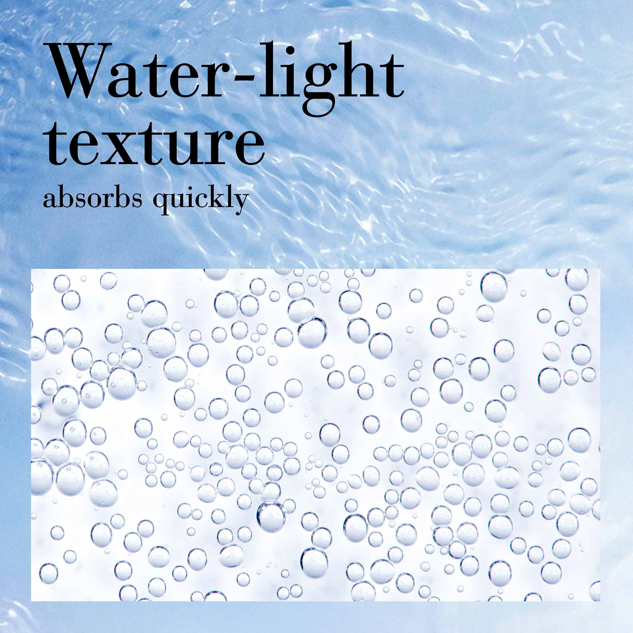 Water-light texture absorbs quickly